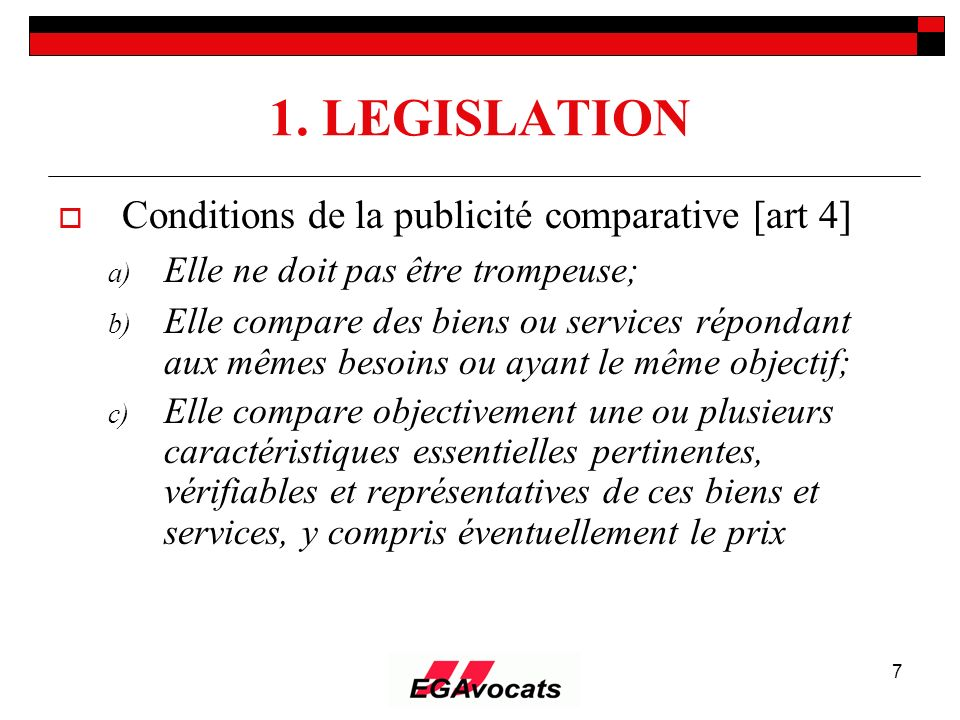 1. LEGISLATION Conditions de la publicité comparative [art 4]